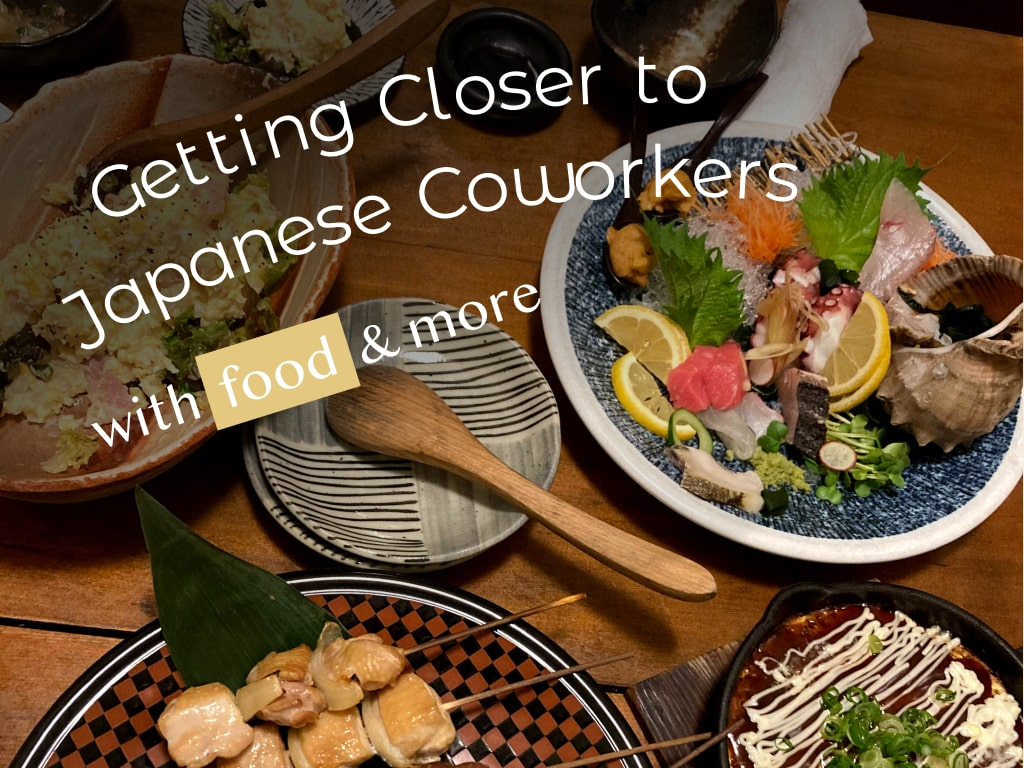 Get closer to Japanese coworkers at enkais by eating potato salad, grilled chicken, sashimi, and other Japanese foods on dishes together